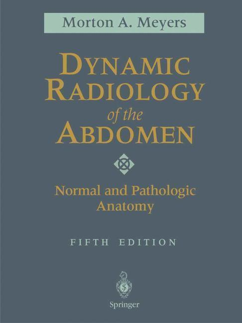 Dynamic Radiology of the Abdomen Normal and Pathologic Anatomy