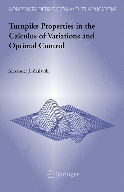 Turnpike Properties in the Calculus of Variations and Optimal Control