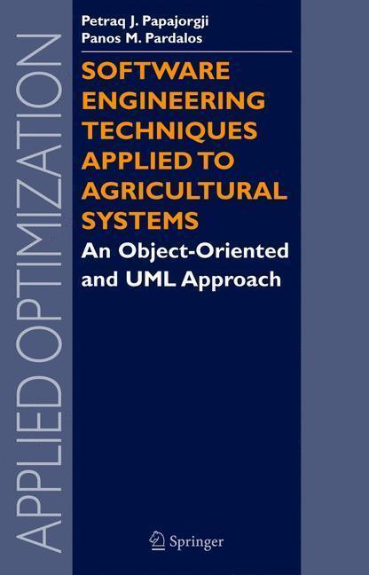 Software Engineering Techniques Applied to Agricultural Systems An Object-Oriented and UML Approach