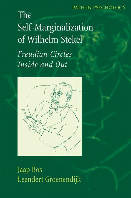 The Self-Marginalization of Wilhelm Stekel Freudian Circles Inside and Out