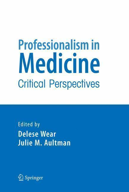 Professionalism in Medicine Critical Perspectives