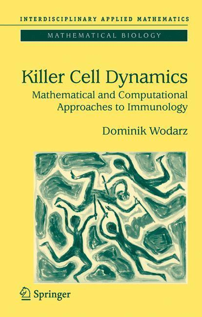 Killer Cell Dynamics Mathematical and Computational Approaches to Immunology