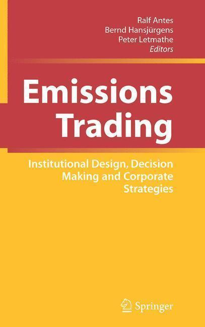Emissions Trading Institutional Design, Decision Making and Corporate Strategies