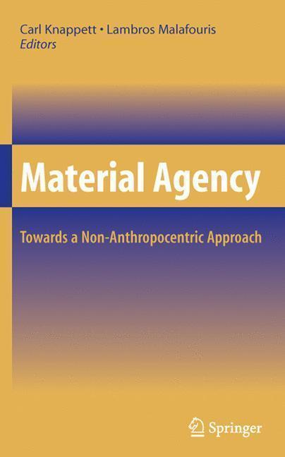 Material Agency Towards a Non-Anthropocentric Approach