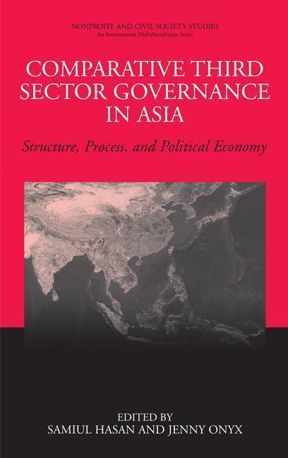 Comparative Third Sector Governance in Asia Structure, Process, and Political Economy