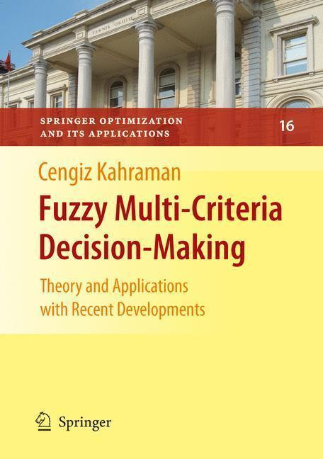 Fuzzy Multi-Criteria Decision Making Theory and Applications with Recent Developments