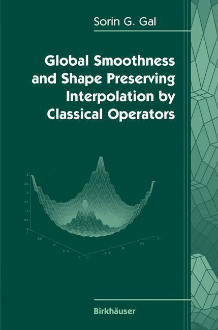 Global Smoothness and Shape Preserving Interpolation by Classical Operators