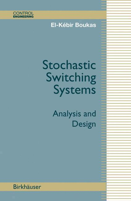 Stochastic Switching Systems Analysis and Design
