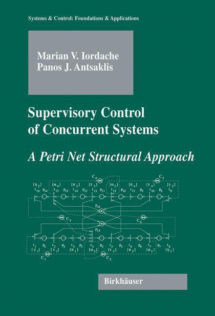 Supervisory Control of Concurrent Systems A Petri Net Structural Approach