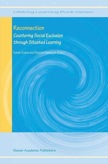 Reconnection - Countering Social Exclusion through Situated Learning