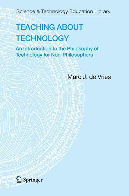 Teaching about Technology An Introduction to the Philosophy of Technology for Non-philosophers