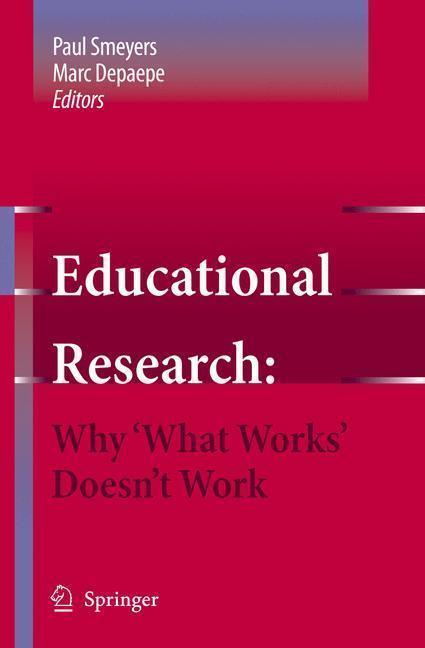 Educational Research: Why 'What Works' Doesn't Work Why 'What works' doesn't work
