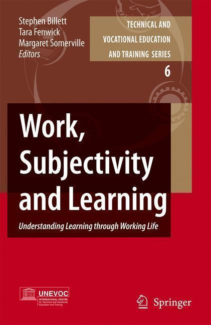 Work, Subjectivity and Learning Understanding Learning through Working Life