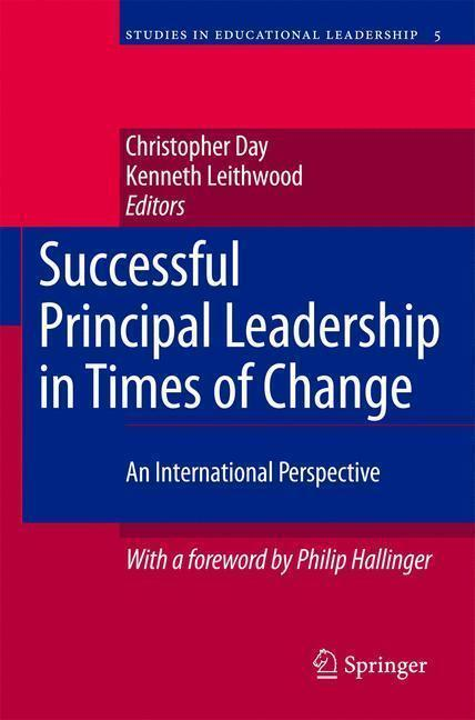 Successful Principal Leadership in Times of Change An International Perspective