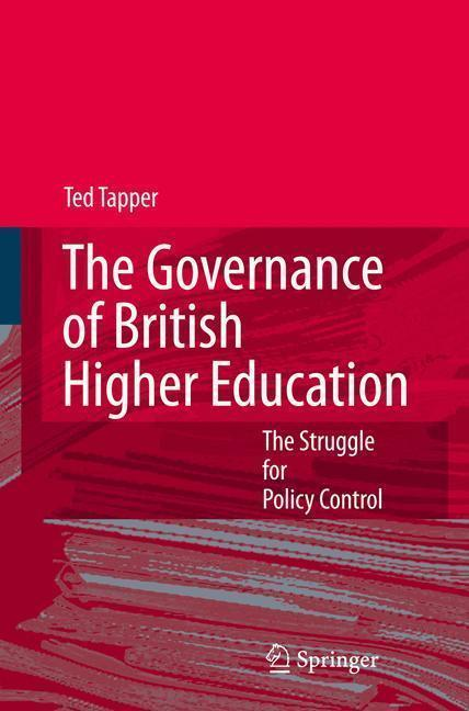 The Governance of British Higher Education The Struggle for Policy Control