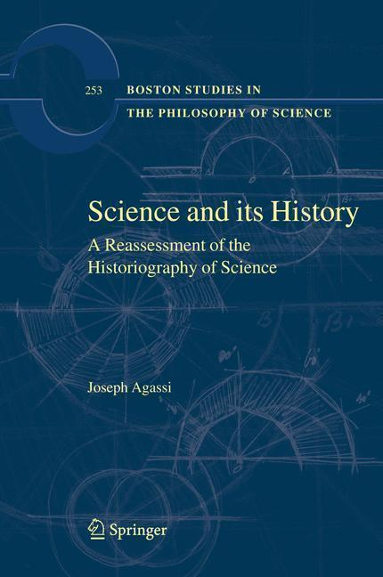 Science and Its History A Reassessment of the Historiography of Science