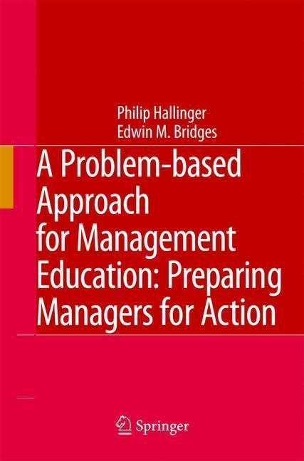 A Problem-based Approach for Management Education Preparing Managers for Action