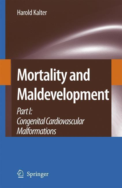 Mortality and Maldevelopment Part I: congenital cardiovascular malformations