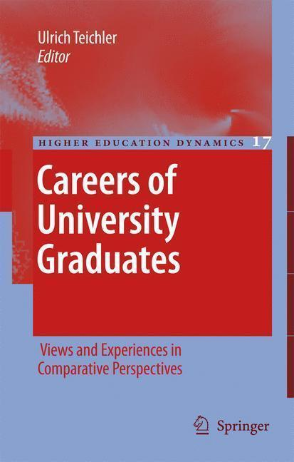 Careers of University Graduates Views and Experiences in Comparative Perspectives