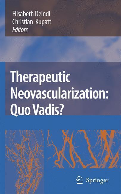 Therapeutic Neovascularization - Quo vadis?