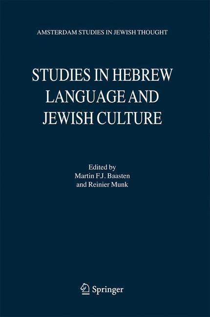 Studies in Hebrew Language and Jewish Culture Presented to Albert van der Heide on the Occasion of his Sixty-Fifth Birthday