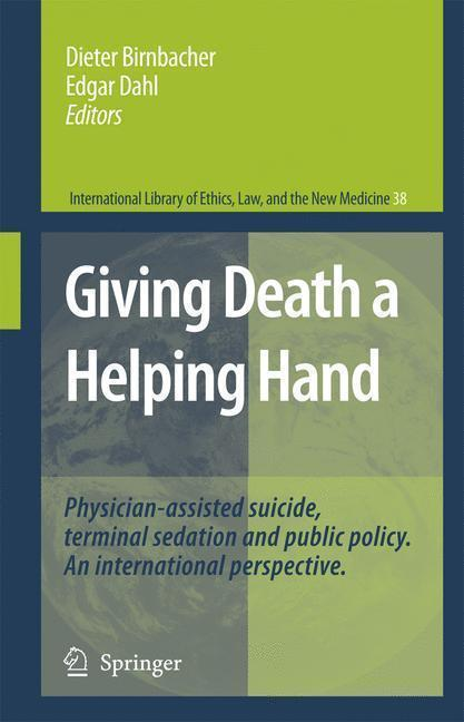 Giving Death a Helping Hand Physician-Assisted Suicide and Public Policy. An International Perspective