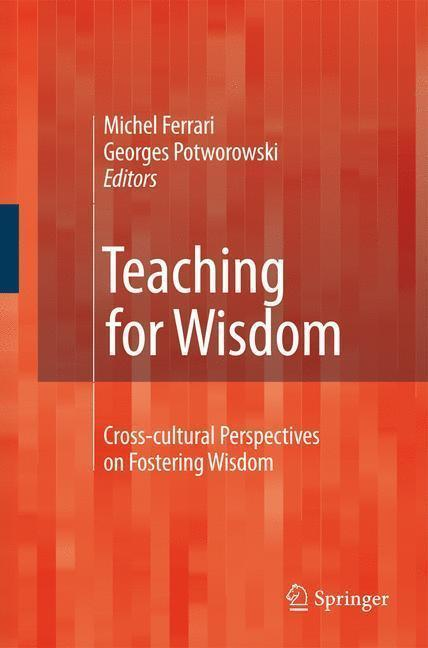 Teaching for Wisdom Cross-cultural Perspectives on Fostering Wisdom