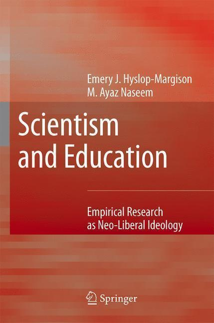 Scientism and Education Empirical Research as Neo-Liberal Ideology