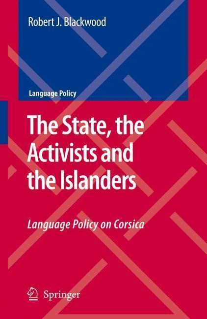The State, the Activists and the Islanders Language Policy on Corsica