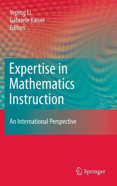 Expertise in Mathematics Instruction An International Perspective