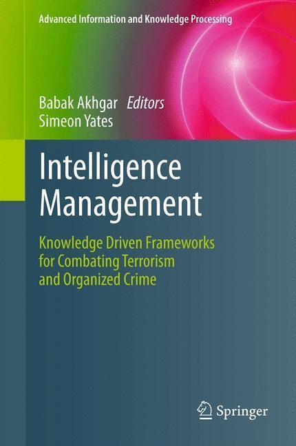 Intelligence Management Knowledge Driven Frameworks for Combating Terrorism and Organized Crime