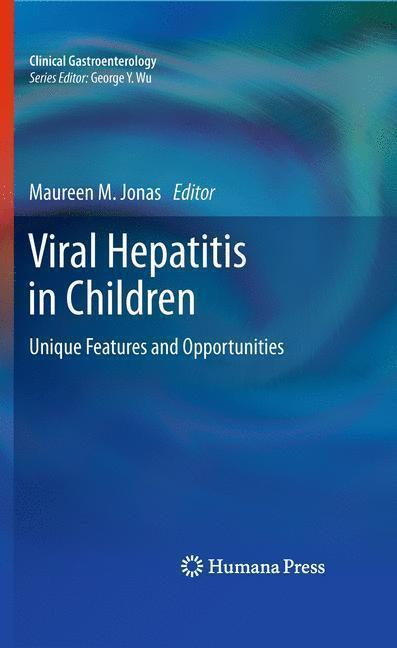 Viral Hepatitis in Children Unique Features and Opportunities