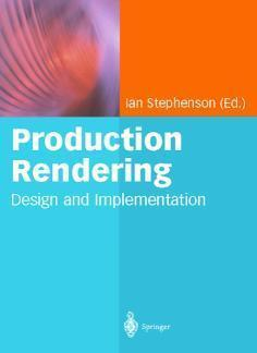 Production Rendering Design and Implementation