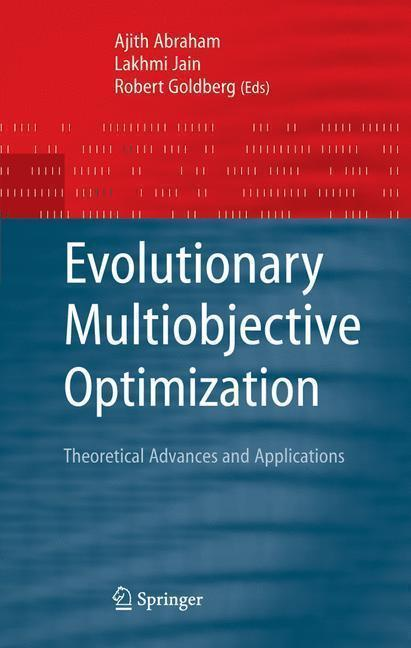 Evolutionary Multiobjective Optimization Theoretical Advances and Applications