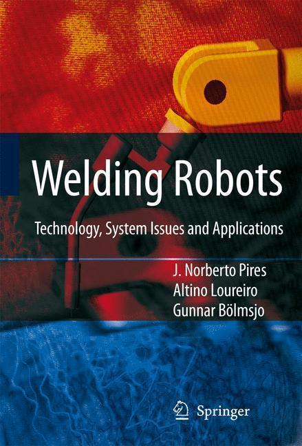 Welding Robots Technology, System Issues and Application