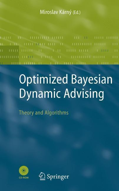 Optimized Bayesian Dynamic Advising Theory and Algorithms