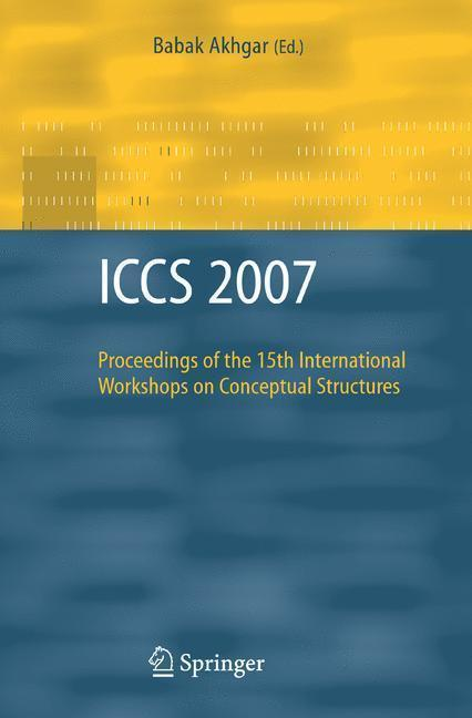 ICCS 2007 Proceedings of the 15th International Workshops on Conceptual Structures