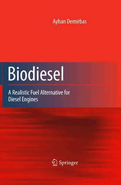 Biodiesel A Realistic Fuel Alternative for Diesel Engines