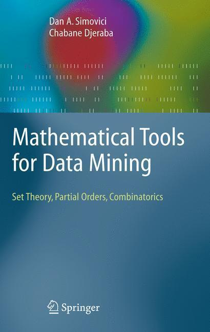 Mathematical Tools for Data Mining Set Theory, Partial Orders, Combinatorics