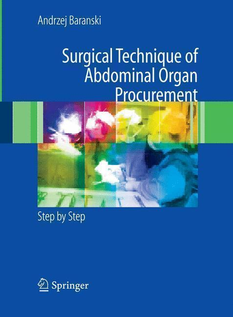 Surgical Technique of the Abdominal Organ Procurement Step by Step