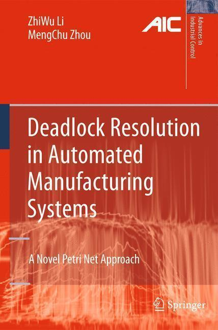 Deadlock Resolution in Automated Manufacturing Systems A Novel Petri Net Approach