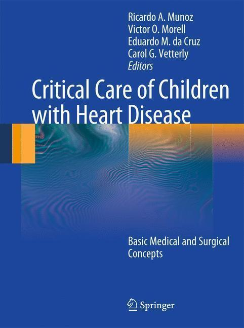Critical Care of Children with Heart Disease Basic Medical and Surgical Concepts