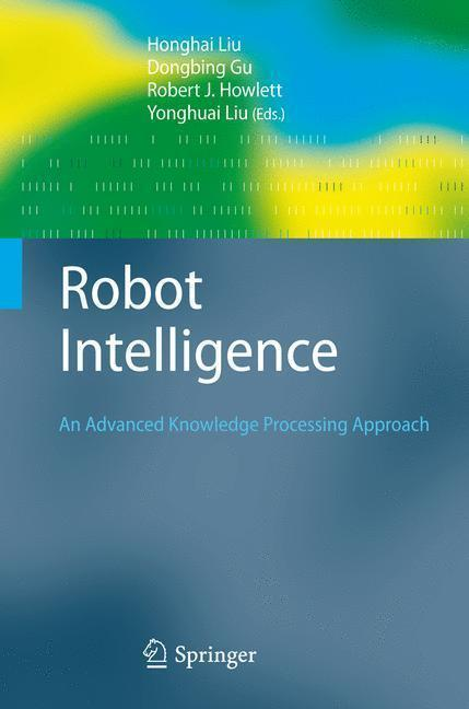 Robot Intelligence An Advanced Knowledge Processing Approach