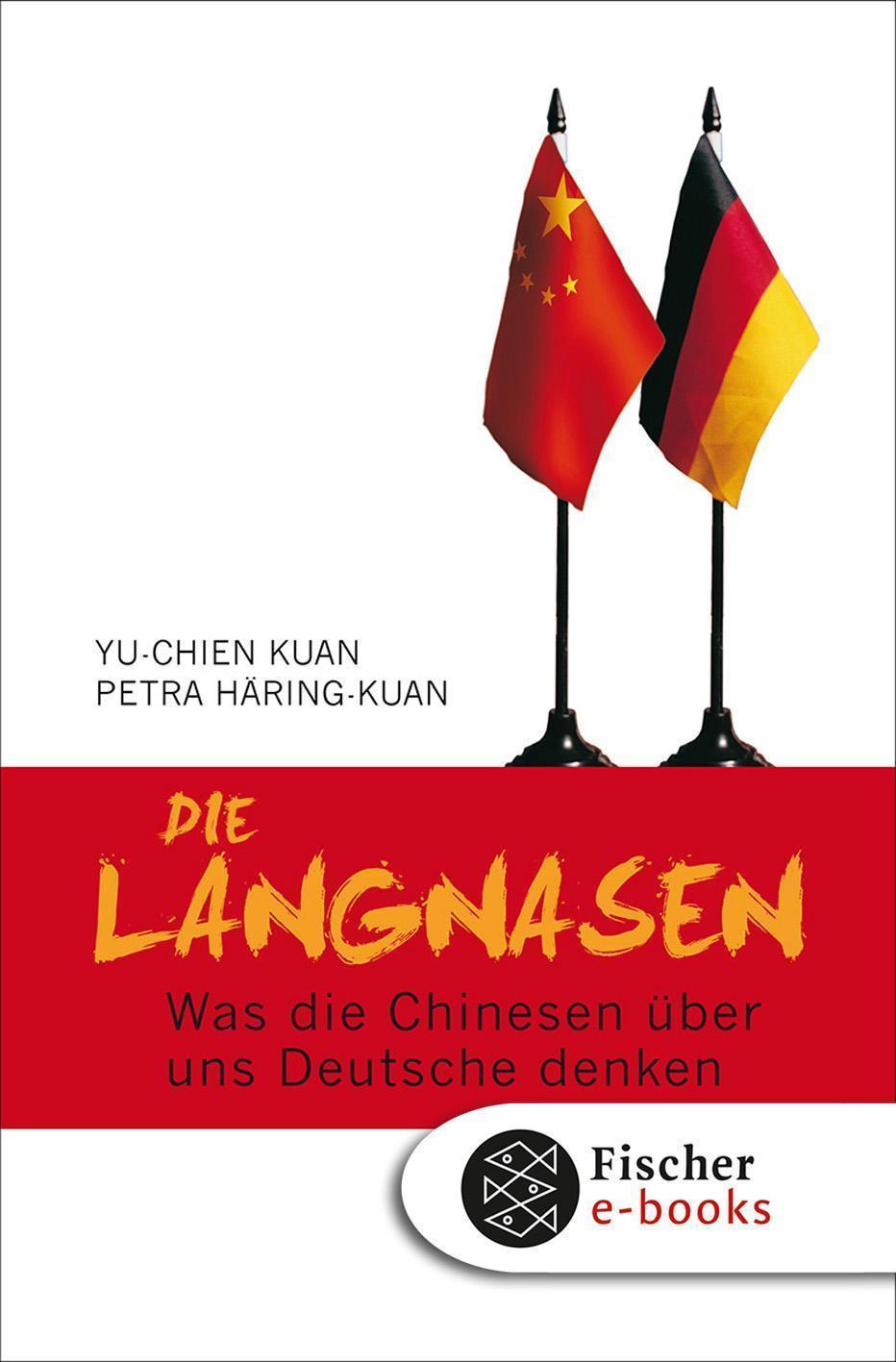 Die Langnasen Was die Chinesen über uns Deutsche denken Mit einem Geleitwort von Helmut Schmidt