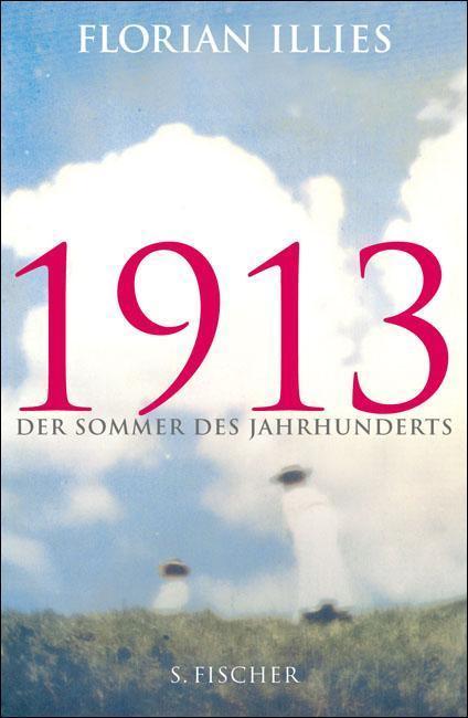 1913 Der Sommer des Jahrhunderts