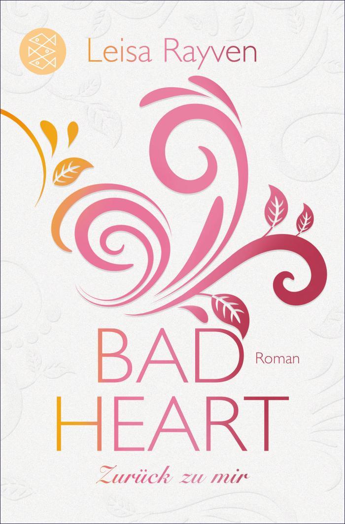 Bad Heart - Zurück zu mir Roman