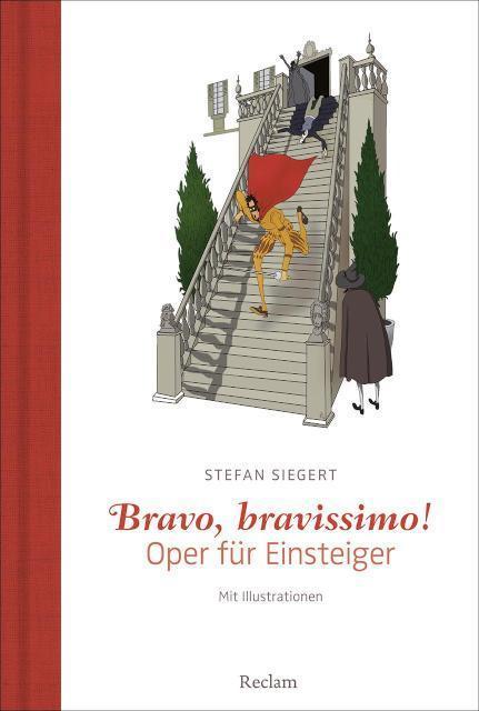 Bravo, bravissimo! Oper für Einsteiger. Mit Illustrationen