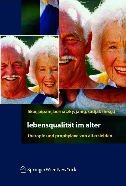 Lebensqualität im Alter Therapie und Prophylaxe von Altersleiden