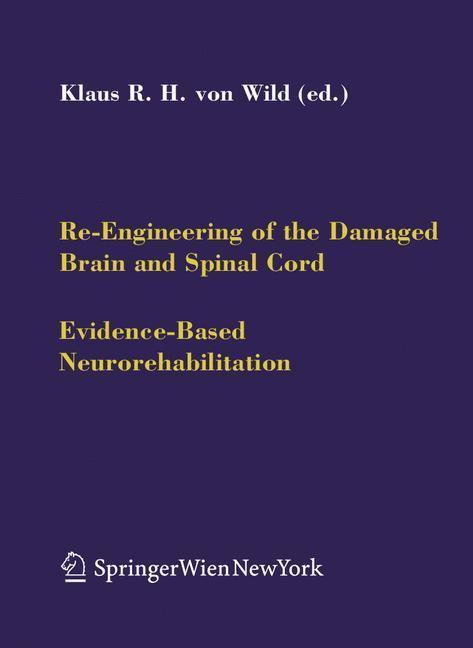 Re-Engineering of the Damaged Brain and Spinal Cord Evidence-Based Neurorehabilitation