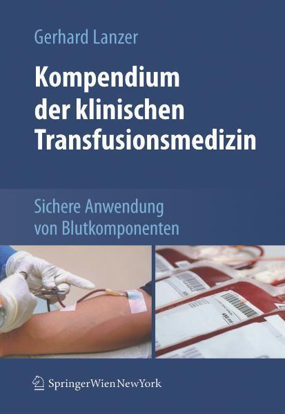 Kompendium der klinischen Transfusionsmedizin Sichere Anwendung von Blutkomponenten